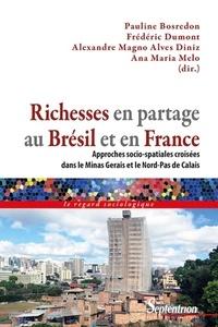Ana Maria Melo et Pauline Bosredon - Richesses en partage au Brésil et en France - Approches socio-spatiales croisées dans le Minas Gerais et le Nord-Pas de Calais.