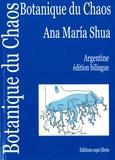 Ana María Shua - Botanique du Chaos - Botanica del Caos, Edition bilingue espagnol-français.