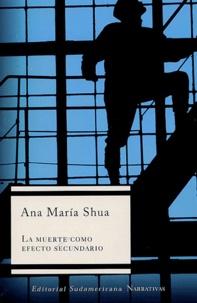 Ana-Maria Shua - La muerte como efecto secundario.