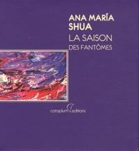 Ana María Shua - La saison des fantômes.