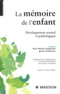 Ana Maria Soprano et Juan Narbona - La mémoire de l'enfant - Développement normal et pathologique.