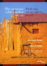 Ana Maria Vallejo - Pieds nus sur les pierres de sel.