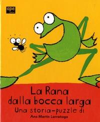 Ana Martín-Larrañaga - La Rana dalla bocca larga.