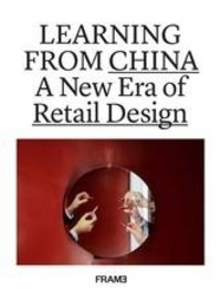 Ana Martins - Learning from China - A new era of retail design.