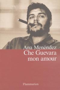 Ana Menéndez - Che Guevara mon amour.