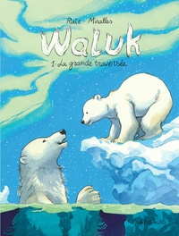 Ana Mirallès - Waluk Tome 1 : La grande traversée.