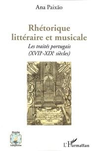 Ana Paixão - Rhétorique littéraire et musicale - Les traités portugais (XVIIe-XIXe siècles).