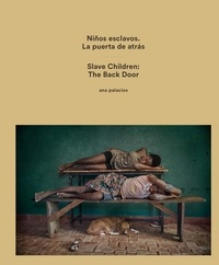 Ana Palacios - Child slaves - The back door.