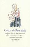 Ana Palanciuc - Contes de Roumanie - Jeune fille qui portait malheur.