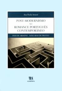 Ana Paula Arnaut - Post-Modernismo no Romance Português Contemporâneo - Fios de Ariadne - Máscaras de Proteu.
