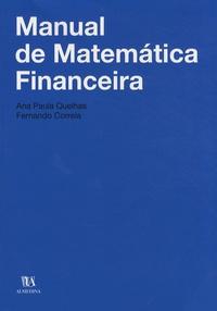 Ana Paula Quelhas et Fernando Correia - Manual de matématica financeira.