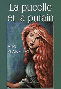 Ana Planelles - La pucelle et la putain.
