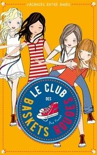 Ana Punset - Le club des baskets rouges - Tome 2 - Vacances entre amies.