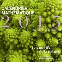 Ana Rechtman Bulajich et Anne Alberro Semerena - Calendrier mathématique 2015, un défi quotidien - Les motifs de la nature, 2 volumes.