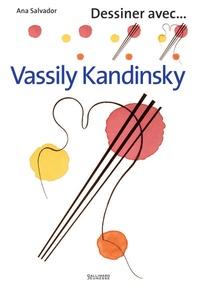 Ana Salvador - Dessiner avec Vassily Kandinsky.