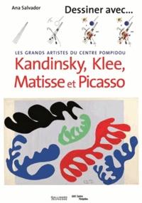 Ana Salvador - Les grands artistes du Centre Pompidou - Kandinsky, Klee, Matisse et Picasso.