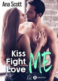 Ana Scott - Kiss Me, Fight Me, Love Me (teaser).
