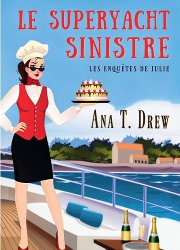 Ana T. Drew - Les enquêtes de Julie  : Le superyacht sinistre.