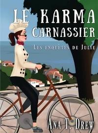 Ana T. Drew - Les enquêtes de Julie Tome 2 : Le karma carnassier.