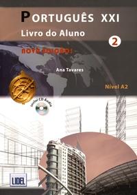 Ana Tavares - Português XXI 2 Nivel A2 - 2 volumes : Livro do aluno + Caderno de exercicios. 1 CD audio