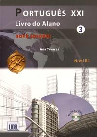 Ana Tavares - Português XXI 3 Nivel B1 - Livro do aluno. 1 CD audio