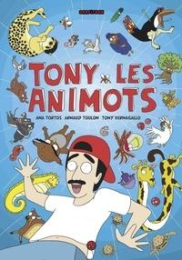 Ana Tortos et Arnaud Toulon - Tony & les animots.