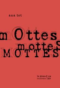 Ana Tot - Mottes, mottes, mottes.