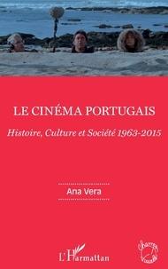 Ana Vera - Le cinéma portugais - Histoire, Culture et Société 1963-2015.