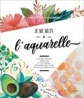 Ana Victoria Calderon - Je me mets à l'aquarelle - fleurs, fuirts, insectes et lettrage : un guide pas à pas pour les débutants.