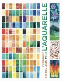 Ana Victoria Calderon - L'harmonie des couleurs pour l'aquarelle.