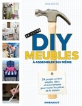Ana White - DIY meubles à assembler soi-même - 34 projets en bois simples, déco et économiques pour toutes les pièces de la maison.