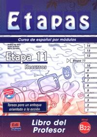 Anabel de Dios Martin et Sonia Eusebio Hermira - Etapa 11 Recursos nivel B2.2 - Libro del profesor.