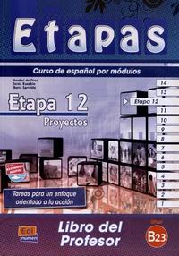 Anabel de Dios Martin et Sonia Eusebio Hermira - Etapa 12 Proyectos B2.3 - Libro del profesor.