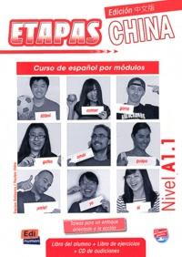 Anabel de Dios Martin et Sonia Eusebio Hermira - Etapas China nivel A 1.1 - Libro del alumno. 1 Cédérom