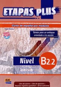 Anabel de Dios Martin et Sonia Eusebio Hermira - Etapas plus Nivel B2.2 - Libro del alumno, Proyectos, Textos y Compentencias. 1 CD audio