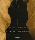 Anabell Guerrero et John Berger - Aux frontières.