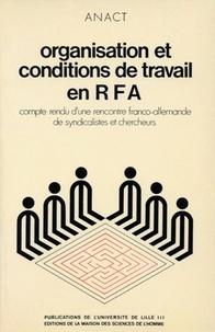 ANACT - Organisation et conditions de travail en RFA. - Compte rendu d'une rencontre franco-allemande de syndicalistes et de chercheurs.