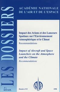 Anae - Les dossiers de l'Académie Nationale de l'Air et de l'Espace N° 13 : Impact des Avions et des Lanceurs Spatiaux sur l'Environnement Atmosphérique et le Climat.