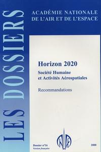 Anae - Les dossiers de l'Académie Nationale de l'Air et de l'Espace N° 16 : Horizon 2020 - Société humaine et Activités Aérospatiales.