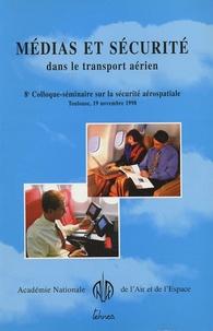 Anae - Médias et sécurité dans le transport aérien - 8e Colloque-séminaire sur la sécurité aérospatiale.