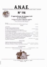Bernadette Piérart - ANAE N° 116, Février 2012 : L'apprentissage du langage écrit et ses troubles - Un bilan de 25 années d'approches cognitives.