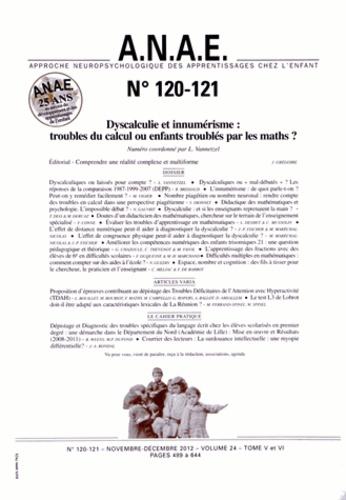 Léonard Vannetzel - ANAE N° 120-121, Novembre : Dyscalculie et innumérisme : troubles du calcul ou enfants troublés par les maths ?.