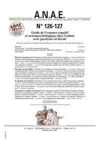 Sibylle Gonzalez-Monge et Florence Marchal - ANAE N° 126/127, Décembre : Guide de l'examen cognitif et neuropsychologique chez l'enfant avec paralysie cérébrale.