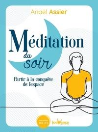 Anaël Assier - Méditations du soir - Partir à la conquête de l'espace.