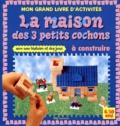 Isabelle Rognoni et Anaël Dena - La maison des 3 petits cochons à construire.