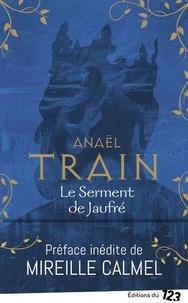 Anaël Train - Le serment de Jaufré.