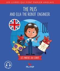 Anaëli Lartigue et Hélène Camu - The Pilis  : The Pilis and Ella the Robot Engineer - Les parties du corps.