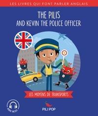 Anaëli Lartigue et Hélène Camu - The Pilis  : The Pilis and Kevin the Police Officer - Les moyens de transport.