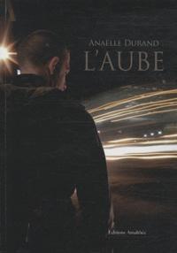 Anaëlle Durand - L'aube.