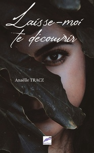 Anaëlle Tracz - Laisse-moi te découvrir.